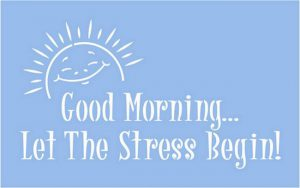 61-1-good-morning-let-the-stress-begin-blue-650_zps2apqagcs